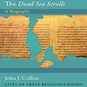 The Dead Sea Scrolls: A Biography Audiobook