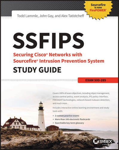 SSFIPS Securing Cisco Networks with Sourcefire Intrusion Prevention System Study Guide: Exam 500-285, by Todd Lammle, Alex Tatistcheff, Jo