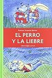 El perro y la liebre (Spanish Edition)