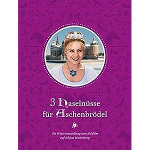 3 Haselnüsse für Aschenbrödel: Die Winterausstellung zum Kultfilm auf Schloss Mori