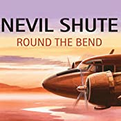 Round the Bend | [Nevil Shute]