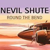 Round the Bend | [Nevil Shute]