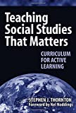 img - for Teaching Social Studies That Matters: Curriculum for Active Learning book / textbook / text book
