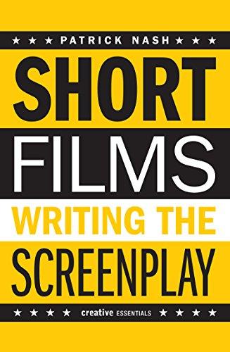 Short Films: Writing the Screenplay (Creative Essentials)