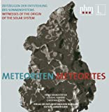 METEORITEN I METEORITES: Zeitzeugen der Entstehung es Sonnensystems I  Witness of the origin of the solar systems