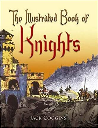 The Illustrated Book of Knights (Dover Children's Classics) written by Jack Coggins