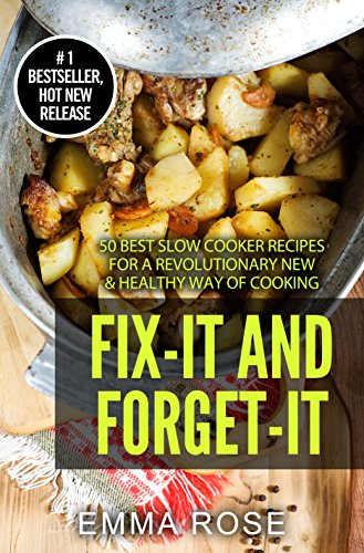 Fix-it and Forget-it: 50 Best Slow Cooker Recipes For A Revolutionary New & Healthy Way Of Cooking (The Best New Recipe compare prices)
