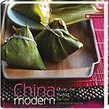 CHINA modern: Die neue chinesische Küche mit 100 kreativen und leichten Rezepten