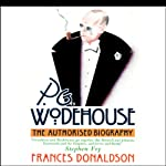 P.G. Wodehouse: The Authorized Biography | Frances Donaldson