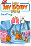 img - for BREATHING (HOW MY BODY WORKS) book / textbook / text book
