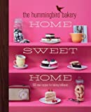 Tarek Malouf The Hummingbird Bakery Collection 3 Books Set By Tarek Malouf (The Hummingbird Bakery Cookbook, The Hummingbird Bakery Home Sweet Home: 100 new recipes for baking brilliance and The Hummingbird Bakery Cake Days: Recipes to Make Every Day Spe
