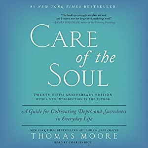 Care of the Soul, Twenty-Fifth Anniversary Ed Audiobook