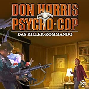 Das Killer-Kommando (Don Harris - Psycho-Cop 5) Hörspiel