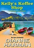 Kelly's Koffee Shop (A Cedar Bay Cozy Mystery Book 1)