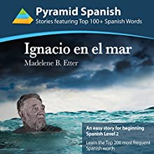 Ignacio en el Mar [Ignacio at Sea]: Learn the Top 200 Most Frequent Spanish Words (       UNABRIDGED) by Madelene Etter Narrated by Betty Chowell