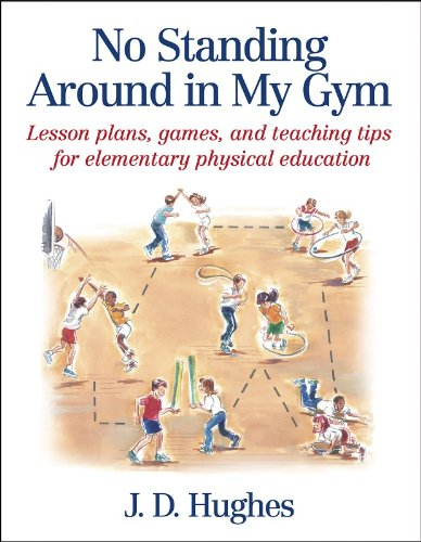 No Standing Around in My Gym: Lesson plans, games, and...