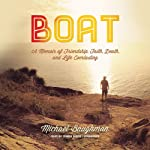 Boat: A Memoir of Friendship, Faith, Death, and Life Everlasting | Michael Baughman