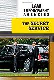 The Secret Service (Law Enforcement Agencies)