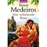 """Eine verlockende Braut: Romanvon """"Teresa Medeiros"""""""