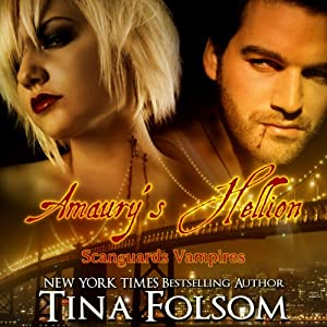 Amaury's Hellion: Scanguards Vampires, Book 2 | [Tina Folsom]