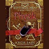 Physik: Septimus Heap, Book Three | Angie Sage