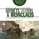 Bayonets, Balloons, and Ironclads: Britain and France Take Sides with the South Audiobook by Peter G. Tsouras Narrated by Brian Holsopple