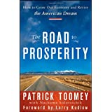 The Road to Prosperity: How to Grow Our Economy and Revive the American Dream ~ Pat Toomey