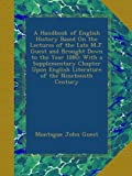 A Handbook of English History Based On the Lectures of the Late M.J. Guest and Brought Down to the Year 1880: With a Supplementary Chapter Upon English Literature of the Nineteenth Century