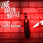 One Green Bottle: Magali Rousseau Detective Stories, Book 1   Curtis Bausse