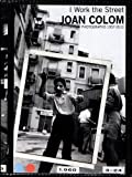 img - for Joan Colom: I Work the Street: Photographs 1957-2010 book / textbook / text book