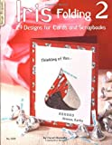 Carol Donasky Iris Folding 2: 29 Designs for Cards and Scrapbooks