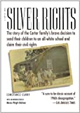 Silver Rights: The story of the Carter familys brave decision to send their children to an all-white school and claim their civil rights
