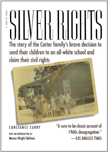 Silver Rights: The story of the Carter family's brave decision to send their children to an all-white school and claim their civil rights