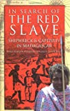 In Search of the Red Slave: Shipwreck & Captivity in Madagascar