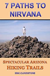 7 Paths to Nirvana - Spectacular Arizona Hiking Trails