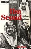 echange, troc Jacques Benoist-Méchin - Ibn Seoud ou la naissance d'un royaume. Le loup et le léopard
