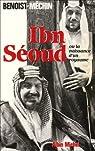 Le Loup et le léopard : Ibn-Séoud ou la naissance d'un royaume par Benoist-Mechin