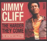 Jimmy Cliff The Harder They Come The Definitve Collection