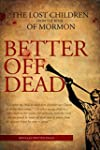 Better Off Dead: The Lost Children of...