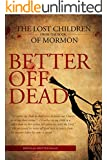 Better Off Dead: The Lost Children of the Book of Mormon