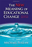 The New Meaning of Educational Change, Fourth Edition