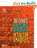 Joe Celko's Trees and Hierarchies in SQL for Smarties. Trees and Hierarchies. (Morgan Kaufmann Series in Data Management Systems)