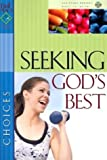 img - for Seeking God's Best with CD (Audio) (First Place Bible Study) book / textbook / text book