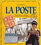 La Poste - Du Messager � Cheval Au Co...