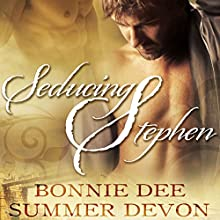 Seducing Stephen Audiobook by Bonnie Dee, Summer Devon Narrated by Cornell Collins