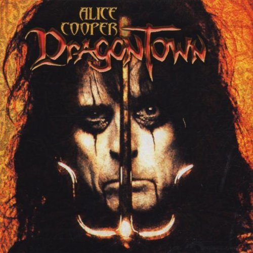 Dragontown By Alice Cooper (2002-05-01)