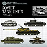 "Soviet Tank Units 1939-45: The Essential Vehicle Identification Guidevon ""David Porter"""