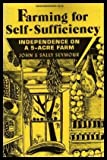 img - for Farming for Self-Sufficiency: Independence on a Five-Acre Farm book / textbook / text book