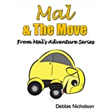 Mal & The Move : From Mal's Adventures Series ~ Debbie Nicholson
