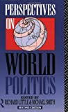 Perspectives on World Politics (0415056241) by Little, Richard